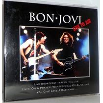 Cd Bon Jovi - Live To Air ( Digipack ) - Novo Não Lacrado