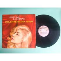 Lp Dilermando Reis - Gotas De Lágrimas - 1963 - Perfeito !!!