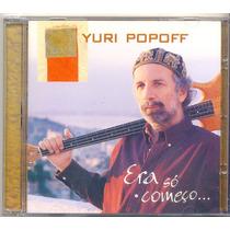Cd Yuri Popoff - Era Só O Começo... - 1999 - Toninho Horta