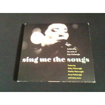 Cd Sing Me The Songs - Kate Mcgarrigle (importado - Duplo)