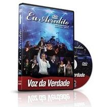 Voz Da Verdade - Dvd - Eu Acredito - Original