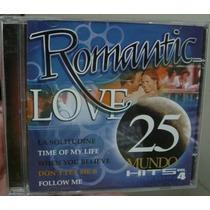 Cd Romantic Love / 25 Mundo Hits 4 / Frete Gratis