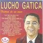 Cd Lucho Gatica - Historia De Un Amor / Frete Gratis