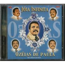 Cd Ozeias De Paula - Jóia Infinita * Bônus Playback