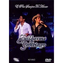 Dvd Guilherme E Santiago - E Pra Sempre Vou Te Amar Ao Vivo