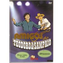 Dvd Teodoro & Sampaio - Amigos Do... 29 Sucessos - Novo***