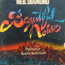 Lp - Neil Diamond - Beautiful Noise - Robbie Ro Vinil Raro
