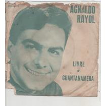 Compacto Vinil Agnaldo Rayol - Livre - Guantanamera - Copaca