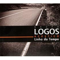 Cd Grupo Logos - Linha Do Tempo - Acústico * Original