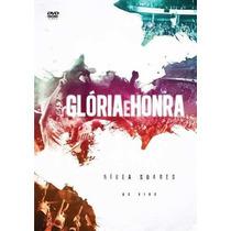 Nívea Soares - Dvd - Glória E Honra - Original
