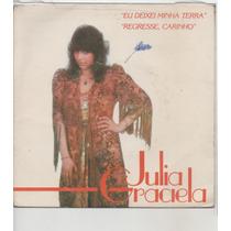 Compacto Vinil Julia Graciela - Eu Deixei Minha Terra - 1980