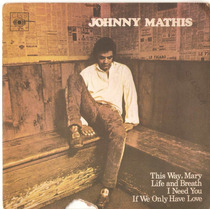 Compacto Vinil Johnny Mathis - This Way Mary - 1972