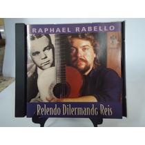 Cd Raphael Rabello - Relendo Dilermando Reis - Frete Gratis