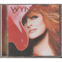Cd Wynonna - What The World Need Now Is Love ( 2003 )