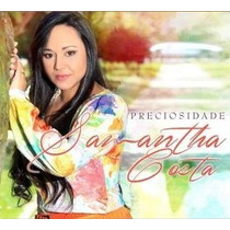 Cantora Samantha Costa - Cd Preciosidade - Cd Gospel