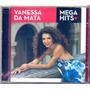 Cd Vanessa Da Mata - Mega Hits - Lacrado