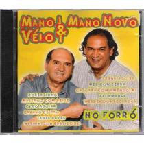 Cd Mano Véio & Mano Novo / No Forró Frete Gratis