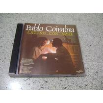 Cd - Pablo Coimbra Latino Com Amor