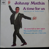 Johnny Mathis - A Time For Us - Compacto Vinil Raro