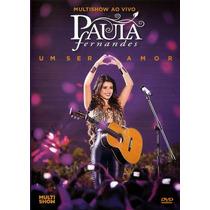 Paula Fernandes: Um Ser Amor (dvd Lacrado)
