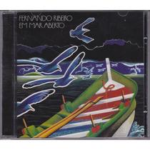 Fernando Ribeiro - Cd Em Mar Aberto - Seminovo