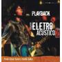 Playback Paulo Cesar Baruk E Banda - Eletro Acústico 2.