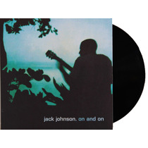 Lp Vinil Jack Johnson On And On Novo Importado Lacrado