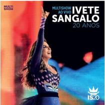 Cd Ivete Sangalo - Multishow Ao Vivo - 20 Anos *lacrado