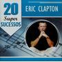Cd Eric Clapton 20 Super Sucessos (original Seminovo)