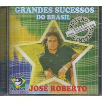 Cd - José Roberto - Grandes Sucessos Do Brasil - Lacrado