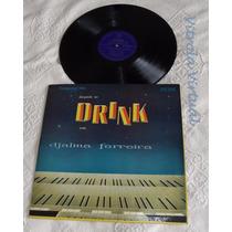 Lp Djalma Ferreira Dançando No Drink Continental