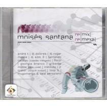Cd Moisés Santana Remix - Remexa - Novo/lacrado