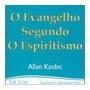 O Evangelho Segundo O Espiritismo - Vol. 1 - Allan Kardec