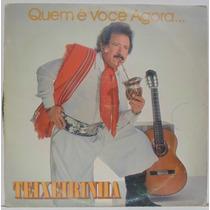Lp Teixeirinha - Quem É Você Agora - 1984 - Chantecler