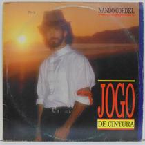 Lp Nando Cordel - Jogo De Cintura - 1989 - Rca Victor