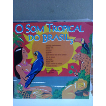 Lp O Som Tropical Do Brasil 3 Chiclete,olodum,eva,ara Ketu..