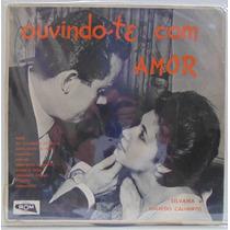 Lp Silvana E Rinaldo Calheiros - Ouvindo-te Com Amor