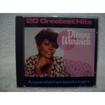 Cd Dionne Warwick- Anyone Who Had A Heart- 20 Greatest Hits