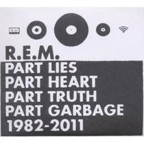 Rem Part Lies,heart,truth,garbage 1982-2011-2 Cds Raros Novo