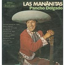 Lp Pancho Delgado - Las Mananitas 1973 - Tropicana