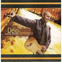 Cd Déio Tambasco - Novos Rumos 2004 / Frete Gratis
