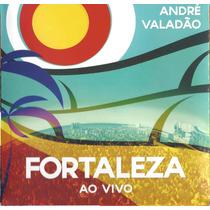 Cd André Valadão Fortaleza Ao Vivo Edição Especial Original