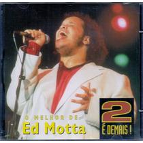 Cd Ed Motta - 2 É Demais! O Melhor De Ed Motta - Raro Novo**