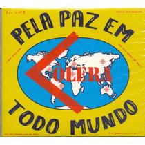 Cd Cólera - Pela Paz Em Todo Mundo - Novo***