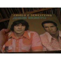 Lp - Criolo E Seresteiro - Amor Secreto -raridade