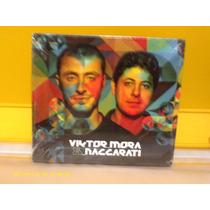 Viktor Mora E Maccarati - Next - Cd Digipack Nac. Lacrado