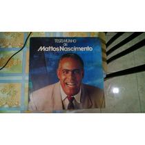 Lp Vinil Gospel Mattos Nascimento - Testemunho