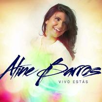 Cd Aline Barros - Vivo Estás * Lançamento!