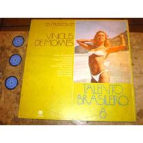 Lp Vinicius Moraes - Talento Brasileiro (80) C/ Nana Caymmy