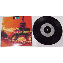 Compacto Vinil Pele Fair Blows The Wind For France (indie)